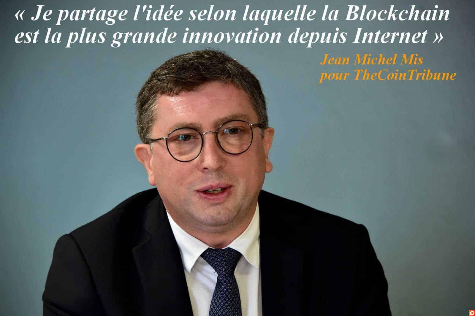 """Fiscalité, Europe, """"Blockchain Nation""""…Jean-Michel Mis, Interview d'un Député gonflé à Block"""