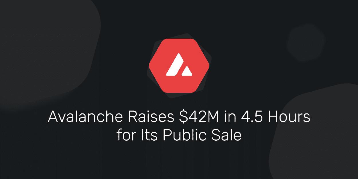 La vente publique d'Avalanche (AVAX) s'est bouclée en 5 heures et a rapporté 42 millions